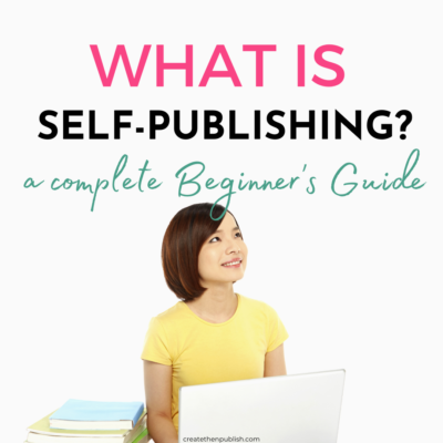What is Self Publishing? A Guide for Beginners
