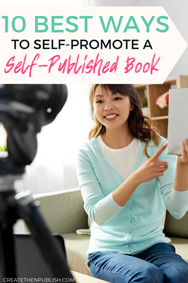 10 Best Ways To Self-Promote A Self-Published Book  Promoting your self-published book is actually easier than you think! If you're short on ideas, here are the 10 best ways you can try to self-promote your book right away.  #SelfPromotingABook #HowToPromoteASelfPublishingBook