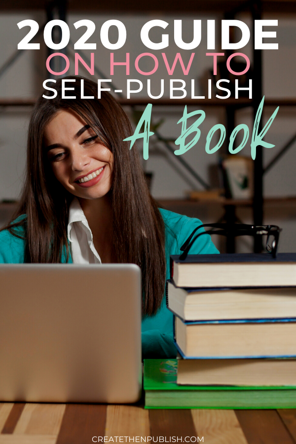 2020 Guide On How To Self-Publish A Book  Want to know everything about self-publishing a book? This ultimate 2020 guide on how to self-publish a book will definitely give you plenty of answers!  #SelfPublishingGuide #HowToSelfPublishABook