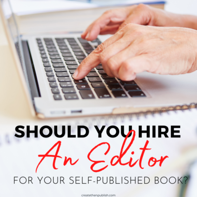 Should You Hire An Editor For A Self Published Book