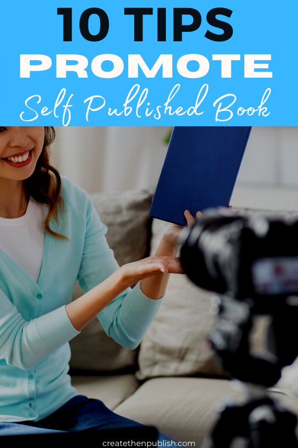 10 Tips To Promote Your Self-Published Book  Getting your self-published book noticed by yourself is easier than you think! Here are 10 tips to promote your self-published book you need to know about.  #SelfPublishedBookPromotion #HowToPromoteASelfPublishedBook