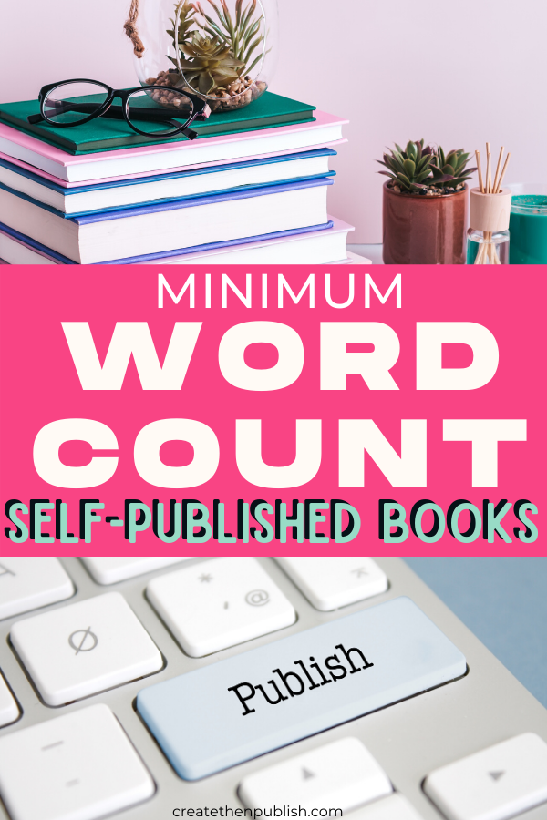 The Minimum Word Count For Self-Published Book  Not sure what the minimum word count is for your self-published book? Check out this complete guide for helpful tips!  #SelfPublished #kindle #wordcount