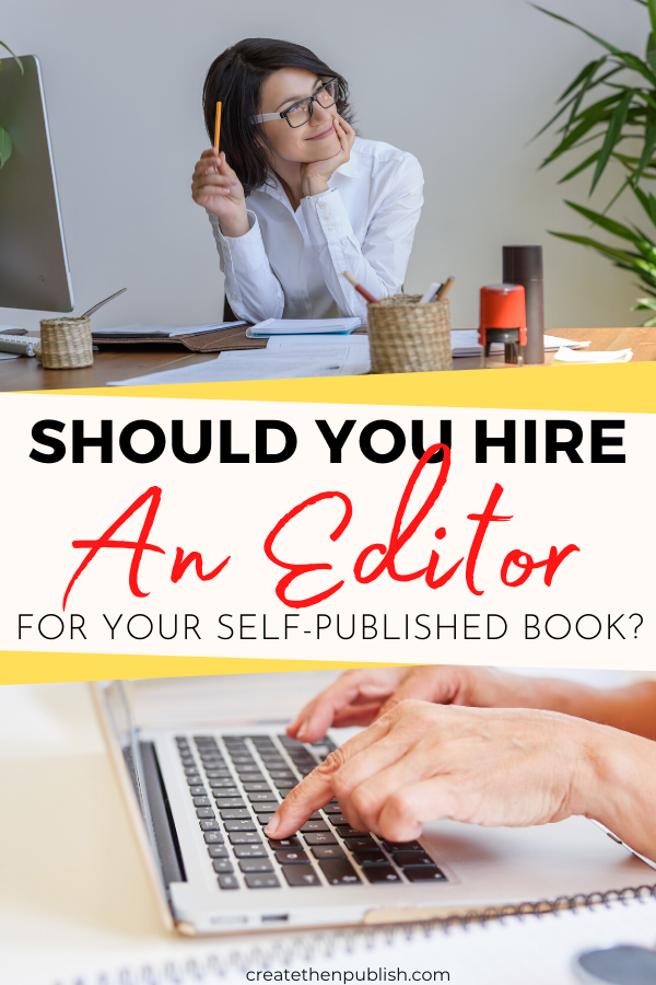 Should You Hire An Editor For Your Self-Published Book?  Are you considering hiring an editor for your self-published book? Before you dive right in, here are some things worth considering!  #SelfPublished #BookEditor #editor #kindle