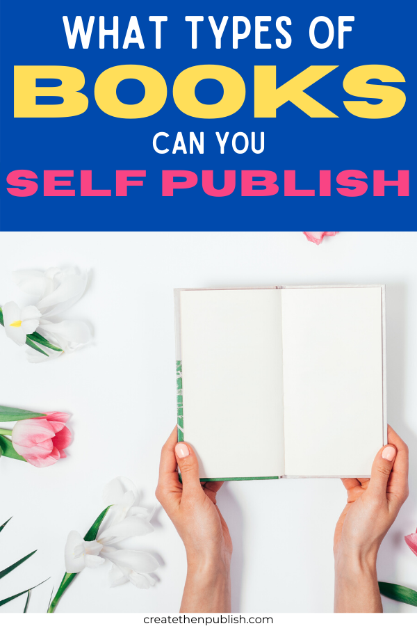 What Types Of Books Can You Self-Publish?  Need some ideas on the types of books you can self-publish? Check out these different types of self-publishing books you can try out to get started!  #SelfPublishingBooks #TypesOfSelfPublishingBooks